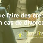 Que faire des crédits en cas de divorce ?